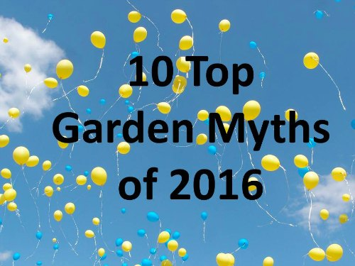 10 top gardening myths of 2016 garden myths for Top gardening tools 2016