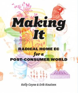 Making it by Erick Knutzen and Kelly Coyne from Root Simple